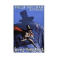 Spring-Heeled Jack by PULLMAN, PHILIPMOSTYN, D, 9780375816017