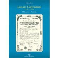 Loggia Concordia. 1861-2000 : I Massoni a Firenze by DINI OLINTO, 9788859606017