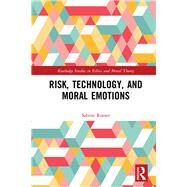 Risk, Technology, and Moral Emotions by Roeser; Sabine, 9781138646018