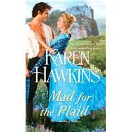 Mad for the Plaid by Hawkins, Karen, 9781476786018