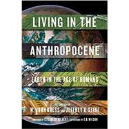 Living in the Anthropocene by KRESS, W. JOHNSTINE, JEFFREY K., 9781588346018