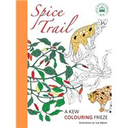 Spice Trail: A Kew Colouring Frieze by Mason, Sue, 9781842466018
