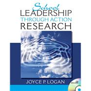 School Leadership through Action Research by Logan, Joyce P., 9780132486019