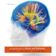 An Introduction to Brain and Behavior by Kolb, Bryan; Whishaw, Ian Q.; Teskey, G. Campbell, 9781464106019