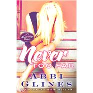 Never Too Far by Glines, Abbi, 9781476776019