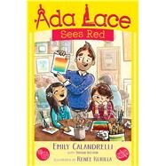 Ada Lace Sees Red by Calandrelli, Emily; Weston, Tamson (CON); Kurilla, Renee, 9781481486019