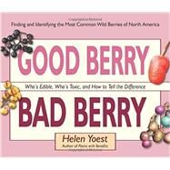 Good Berry Bad Berry by Yoest, Helen; Dees, Catherine, 9781943366019