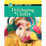 The Developing Child by Bee, Helen; Boyd, Denise, 9780205256020