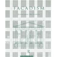 Facadism by Richards; Jonathan, 9780415756020