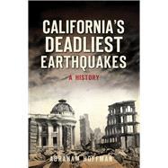 California's Deadliest Earthquakes by Hoffman, Abraham, 9781467136020