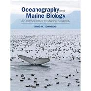 Oceanography and Marine Biology An Introduction to Marine Science by Townsend, David W., 9780878936021