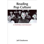 Reading Pop Culture : A Portable Anthology by Ousborne, Jeff, 9781457606021