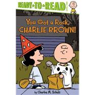 You Got a Rock, Charlie Brown! by Schulz, Charles  M.; Testa, Maggie; Pope, Robert, 9781481436021
