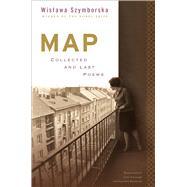 Map by Szymborska, Wiswala; Cavanagh, Clare; Baranczak, Stanislaw; Cavanagh, Clare, 9780544126022