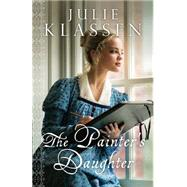 The Painter's Daughter by Klassen, Julie, 9780764216022