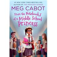 From the Notebooks of a Middle School Princess by Cabot, Meg, 9781250066022