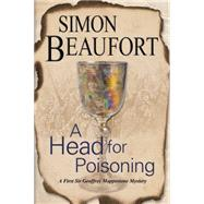 A Head for Poisoning: An 11th Century Mystery Set on the Welsh Borders by Beaufort, Simon, 9781847516022