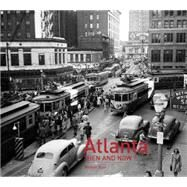 Atlanta: Then and Now by Rose, Michael, 9781910496022