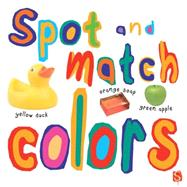 Spot and Match Colors by Salariya, David, 9781910706022