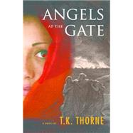 Angels at the Gate by Thorne, T. K., 9783906196022