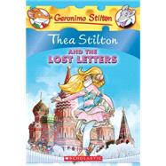 Thea Stilton and the Lost Letters (Thea Stilton #21) by Stilton, Thea, 9780545656023
