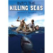 Into the Killing Seas by Spradlin, Michael P., 9780545726023