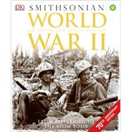 World War II: The Definitive Visual History, From Blitzkrieg to the Atom Bomb by DK Publishing, 9781465436023