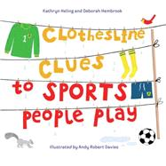 Clothesline Clues to Sports People Play by Heling, Kathryn; Hembrook, Deborah; Davies, Andy Robert, 9781580896023