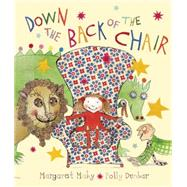 Down the Back of the Chair by Mahy, Magaret; Dunbar, Polly, 9781845076023