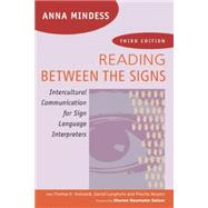 Reading Between the Signs: Intercultural Communication for Sign Language Interpreters by Mindess, Anna, 9781941176023