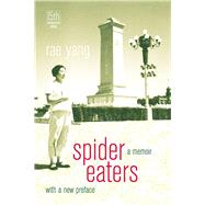 Spider Eaters : A Memoir by Yang, Rae, 9780520276024