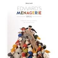Edward's Menagerie - Birds: Over 40 Soft Toy Patterns for Crochet Birds by Lord, Kerry, 9781446306024