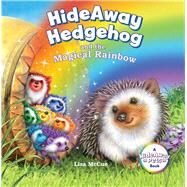 HideAway Hedgehog and the Magical Rainbow by McCue, Lisa, 9781454916024