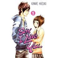 Say I Love You. 1 by HAZUKI, KANAE, 9781612626024