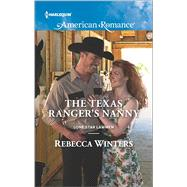 The Texas Ranger's Nanny by Winters, Rebecca, 9780373756025