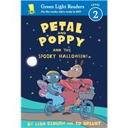 Petal and Poppy and the Spooky Halloween! by Clough, Lisa; Briant, Ed, 9780544336025