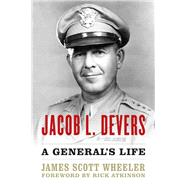 Jacob L. Devers by Wheeler, James Scott; Atkinson, Rick, 9780813166025