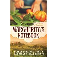Margherita's Notebook A Novel of Temptation by Flumeri, Elisabetta; Giacometti, Gabriella, 9781476786025