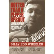 Hotter Than a Pepper Sprout by Wheeler, Billy Edd; Ian, Janis; Orr, Doug, 9781947026025