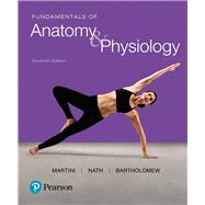 Fundamentals of Anatomy & Physiology by Martini, Frederic H.; Nath, Judi L.; Bartholomew, Edwin F., 9780134396026