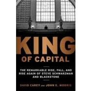 King of Capital by CAREY, DAVIDMORRIS, JOHN E., 9780307886026
