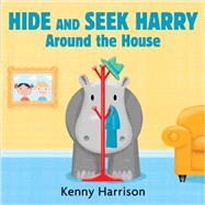 Hide and Seek Harry Around the House by HARRISON, KENNYHARRISON, KENNY, 9780763666026