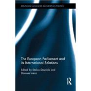 The European Parliament and its International Relations by Stavridis; Stelios, 9781138016026