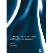 The Media, Animal Conservation and Environmental Education by Blewitt; John, 9781138946026