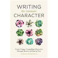 Writing the Intimate Character by Rosenfeld, Jordan, 9781440346026
