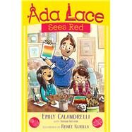 Ada Lace Sees Red by Calandrelli, Emily; Weston, Tamson (CON); Kurilla, Renee, 9781481486026