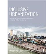 Inclusive Urbanization: Rethinking Policy, Practice and Research in the Age of Climate Change by Shrestha; Krishna, 9780415856027