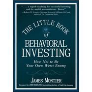 The Little Book of Behavioral Investing How not to be your own worst enemy by Montier, James, 9780470686027
