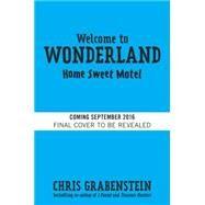 Welcome to Wonderland #1: Home Sweet Motel by GRABENSTEIN, CHRIS, 9780553536027