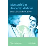 Mentorship in Academic Medicine by Straus, Sharon; Sackett, David, 9781118446027